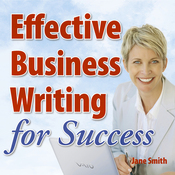 Effective Business Writing for Success: How to convey written messages clearly and make a positive impact on your readers audiobook download