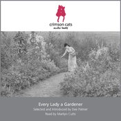 Every Lady a Gardener: A Selection of Writings about Gardens and Gardening by 19th Century Women audiobook download