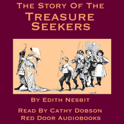 The Story of the Treasure Seekers: Being the Adventures of the Bastable Children in Search of a Fortune (Unabridged) audiobook download