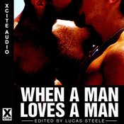 When a Man Loves a Man: A Collection of Gay Erotica (Unabridged) audiobook download