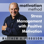 Motivation Method Stress Management with Positive Motivation (Unabridged) audiobook download