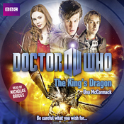 Doctor Who: The King's Dragon (Unabridged) audiobook download