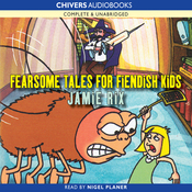 Fearsome Tales for Fiendish Kids (Unabridged) audiobook download