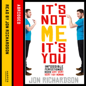 It's Not Me, It's You: Impossible perfectionist, 27, seeks very very very tidy woman audiobook download