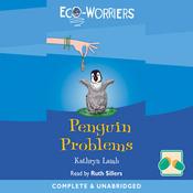 Eco-Worriers: Penguin Problems (Unabridged) audiobook download