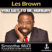 Les Brown Smoothe Mixx: Got to Be Hungry audiobook download