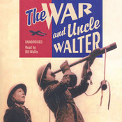 The War and Uncle Walter (Unabridged) audiobook download