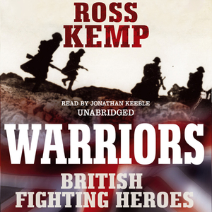 Warriors-british-fighting-heroes-unabridged-audiobook