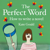 The Perfect Word: How to Write a Novel (Unabridged) audiobook download