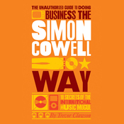The Unauthorized Guide to Doing Business the Simon Cowell Way (Unabridged) audiobook download