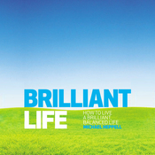 Brilliant Life: How to Live a Brilliant, Balanced Life (Unabridged) audiobook download