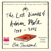The Lost Diaries of Adrian Mole, 1999-2001 (Unabridged) audiobook download