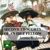 The Second Thoughts of an Idle Fellow (Unabridged) audiobook download