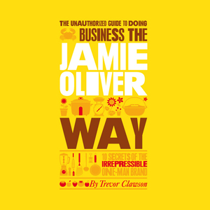 The-unauthorized-guide-to-doing-business-the-jamie-oliver-way-unabridged-audiobook