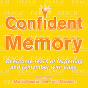 Confident Memory: Overcome Fears of Forgetting and Remember with Ease (Unabridged) audiobook download