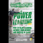 Power Learning: How to Enjoy Learning, Improve Your Memory and Succeed in Exams (Unabridged) audiobook download