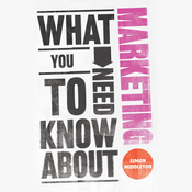 What You Need to Know About: Marketing (Unabridged) audiobook download