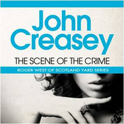 The Scene of the Crime: A New Story of Roger West of Scotland Yard (Unabridged) audiobook download