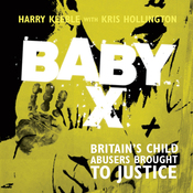Baby X: Britain's Child Abusers Brought to Justice (Unabridged) audiobook download