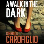 A Walk in the Dark: Guido Guerrieri Series, Book 2 (Unabridged) audiobook download