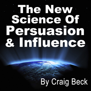 The-new-science-of-persuasion-influence-amazing-techniques-to-get-everything-you-want-audiobook