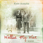 Wallis: My War: A Novel (Unabridged) audiobook download