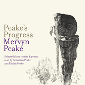 Peake's Progress: Selected short stories and poems audiobook download