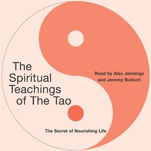 The-spiritual-teachings-of-the-tao-the-secret-of-nourishing-life-audiobook