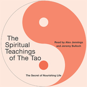 The Spiritual Teachings of the Tao: The Secret of Nourishing Life audiobook download