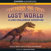Return to the Lost World: A Luke Challenger Adventure (Unabridged) audiobook download