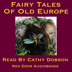 The-fairy-tales-of-old-europe-traditional-stories-of-europe-and-scandinavia-unabridged-audiobook