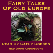 The Fairy Tales of Old Europe: Traditional Stories of Europe and Scandinavia (Unabridged) audiobook download