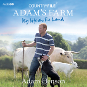 Countryfile: Adam's Farm - My Life on the Land (Unabridged) audiobook download