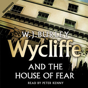 Wycliffe-and-the-house-of-fear-unabridged-audiobook