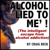 Alcohol Lied to Me: The Intelligent Escape from Alcohol Addiction (Unabridged) audiobook download