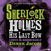 Sherlock Holmes: His Last Bow (Unabridged) audiobook download