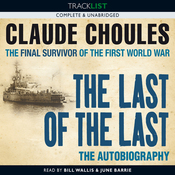 The Last of the Last: The Final Survivor of the First World War (Unabridged) audiobook download
