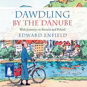 Dawdling by The Danube (Unabridged) audiobook download