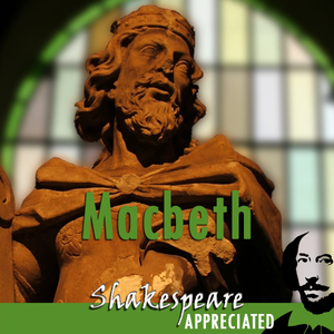 Macbeth-shakespeare-appreciated-unabridged-dramatised-commentary-options-unabridged-audiobook