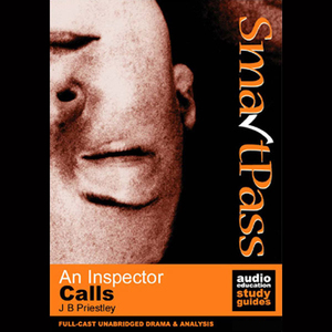 Smartpass-plus-audio-education-study-guide-to-an-inspector-calls-unabridged-dramatised-commentary-options-audiobook