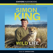 Wild Life: Amazing Animals, Extraordinary People, Astonishing Places (Unabridged) audiobook download