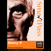 SmartPass Plus Audio Education Study Guide to Henry V (Unabridged, Dramatised, Commentary Options) audiobook download