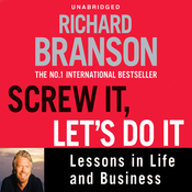 Screw It, Let's Do It: Lessons in Life and Business (Unabridged) audiobook download