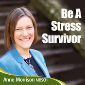 Be a Stress Survivor: Learn How to Manage Your Response to Situations and People and Become Calmer and Feel More in Control audiobook download