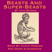 Beasts And Super Beasts: 36 Short Stories By Saki (Unabridged) audiobook download