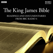 The King James Bible: Readings From & The Story Behind the King James Bible (from BBC Radio 4) (Unabridged) audiobook download