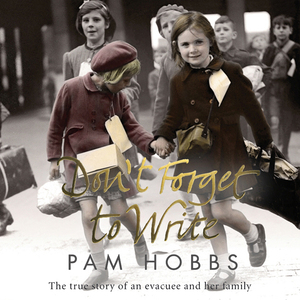 Dont-forget-to-write-the-true-story-of-an-evacuee-and-her-family-unabridged-audiobook