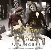 Don't Forget to Write: The True Story of an Evacuee and her Family (Unabridged) audiobook download