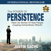 Power of Persistence: Real Life Stories of Real People Creating Extraordinary Results audiobook download