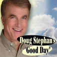 Doug Stephan's Good Day Podcast show